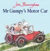 Mr Gumpy's Motor Car - John Burningham