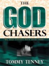 The God Chasers: My Soul Follows Hard After Thee - Tommy Tenney