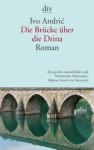 Die Brücke über die Drina: Eine Chronik aus Visegrad - Ivo Andrić