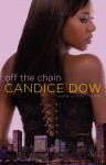Off the Chain - Candice Dow