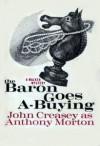The Baron Goes A-Buying - Anthony Morton