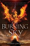 The Burning Sky (The Elemental Trilogy) - Sherry Thomas