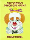 Silly Clowns Punch-Out Masks - Anonymous Anonymous, Frank Daniel
