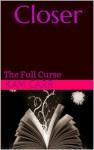 Closer- The Full Curse - Kam Carr