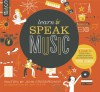 Learn to Speak Music: A Guide to Creating, Performing, and Promoting Your Songs - John Crossingham, Jeff Kulak