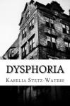 Dysphoria - Karelia Stetz-Waters