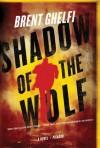 Shadow of the Wolf: A Novel (Volk Novels) - Brent Ghelfi