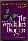 Weedkiller's Daughter - Harriette Simpson Arnow