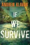If We Survive - Andrew Klavan