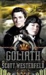 Goliath: Leviathan Book 3 - Scott Westerfeld, Keith Thompson