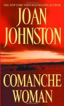 Comanche Woman - Joan Johnston