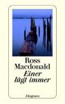 Einer lügt immer - Ross Macdonald