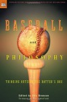 Baseball and Philosophy: Thinking Outside the Batter's Box - Eric Bronson, William Irwin, Bill Littlefield