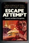 Escape Attempt - Arkady Strugatsky, Boris Strugatsky