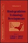 Biodegradation Technology Developments: Principles and Practice, Volume II - Irvine L. Irvine, Subhas K. Sikdar, Irvine L. Irvine