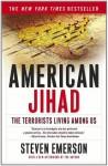 American Jihad: The Terrorists Living Among Us - Steven Emerson