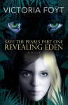 Revealing Eden: Save the Pearls Part One - Victoria Foyt