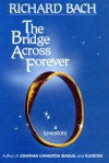 The Bridge Across Forever - Richard Bach