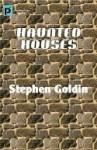 Haunted Houses - Stephen Goldin