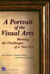 A Portrait of the Visual Arts: Meeting the Challenges of a New Era - Kevin F. McCarthy, Elizabeth Heneghan Ondaatje, Arthur C. Brooks