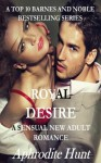 Royal Desire (A Sensual New Adult Romance) - Aphrodite Hunt