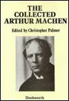 The Collected Arthur MacHen - Arthur Machen, Christopher Palmer