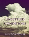 Unsettled Conditions - Ann Somerville