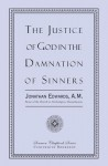 The Justice Of God In The Damnation Of Sinners - Jonathan Edwards