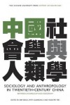 Sociology and Anthropology in Twentieth-Century China - Arif Dirlik