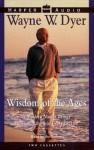 Wisdom of the Ages (Audio) - Wayne W. Dyer