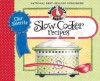 Our Favorite Slow-Cooker Recipes Cookbook: Serve up meals that are piping hot, delicious and ready when you are...and your slow cooker does all the work! (Our Favorite Recipes Collection) - Gooseberry Patch
