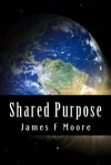 Shared Purpose: A Thousand Business Ecosystems, a Connected Community, and the Future - James F. Moore