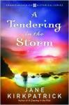 A Tendering in the Storm - Jane Kirkpatrick