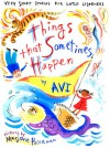 Things That Sometimes Happen: Very Short Stories for Little Listeners - Avi, Marjorie Priceman