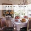San Francisco Style: Design, Decor, and Architecture - Diane Dorrans Saeks, David Duncan Livingston
