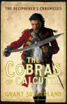 The Cobras Of Calcutta - Grant Sutherland, Jonathan Keeble