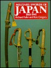 Military Swords of Japan, Eighteen Sixty-Eight to Nineteen Forty-Five - Richard Fuller