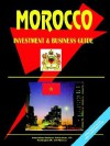 Morocco Investment & Business Guide - USA International Business Publications, USA International Business Publications