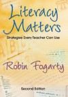 Literacy Matters: Strategies Every Teacher Can Use - Robin J. Fogarty