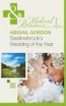 Swallowbrook's Wedding of the Year. - Abigail Gordon