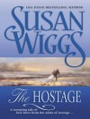 The Hostage (The Chicago Fire Trilogy) - Susan Wiggs