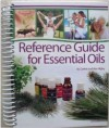 Reference Guide for Essential Oils Soft Cover 2013 - Connie and Alan Higley
