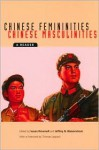 Chinese Femininities/Chinese Masculinities: A Reader - Susan Brownell, Thomas Laqueur