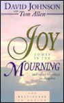 Joy Comes in the Mourning - David Johnson, Tom Allen