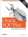 Oracle SQL*Plus: The Definitive Guide (Definitive Guides) - Jonathan Gennick