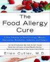 The Food Allergy Cure: A New Solution to Food Cravings, Obesity, Depression, Headaches, Arthritis, and Fatigue - Ellen W. Cutler