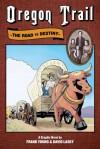 Oregon Trail: The Road to Destiny - Frank M. Young, David Lasky, David Lasky