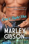 Can't Fight This - Marley Gibson
