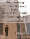 Evolving Military Balance in the Korean Peninsula and Northeast Asia, The: Strategy, Resources, and Modernization - Anthony H. Cordesman, Ashley Hess