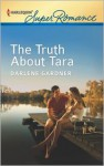The Truth About Tara - Darlene Gardner